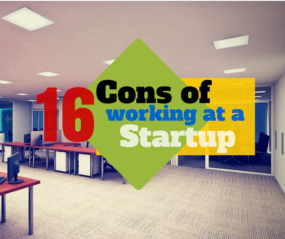 16 Cons of working at a startup