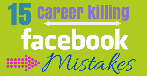 Career killing facebook mistakes