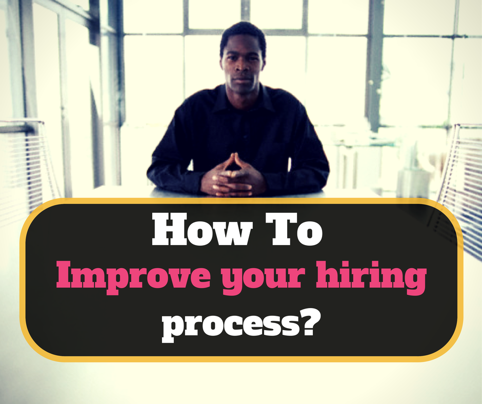 improve recruitment and selection process