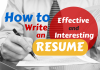 How to write an effective and interesting resume