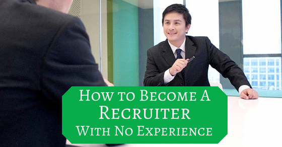 How to become a recruiter with no experience