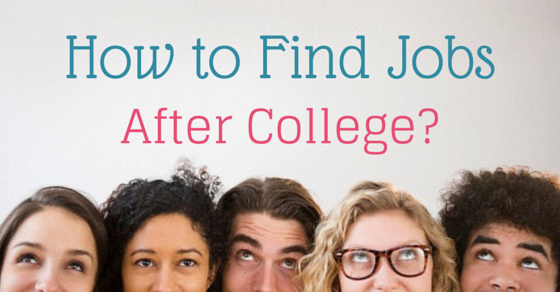 How to find jobs after college