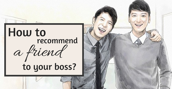 how to recommend or refer a friend to your boss wisestep