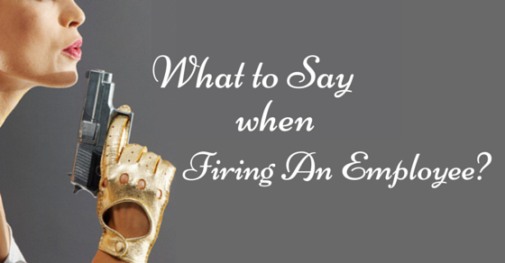 What to say when firing an employee