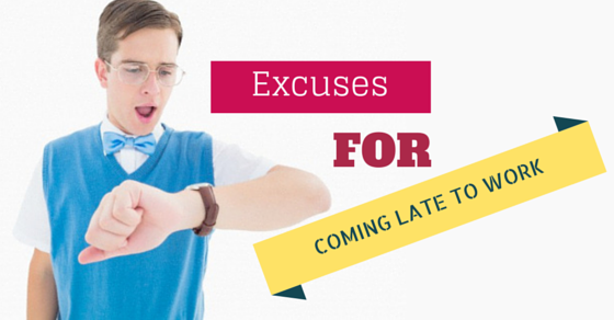 Excuses for being late