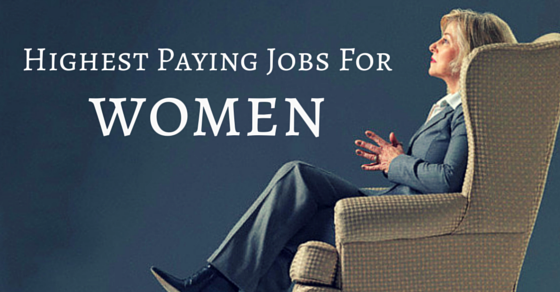 top 25 good or highest paying jobs or careers for women