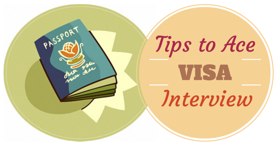 Tips to Ace visa interview