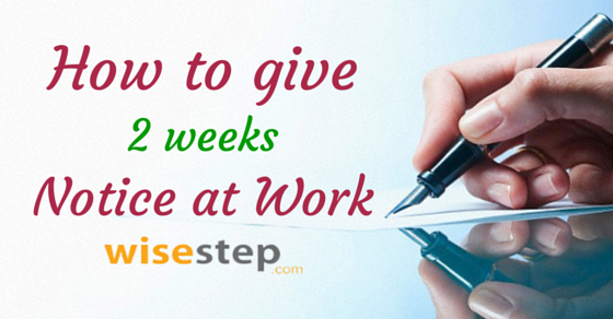 How To Give 2 Weeks Notice At Work 23 Best Suggestions Wisestep