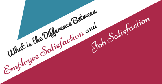 Employee satisfaction and Job Satisfaction