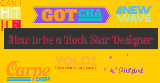 How to be a Rock star designer