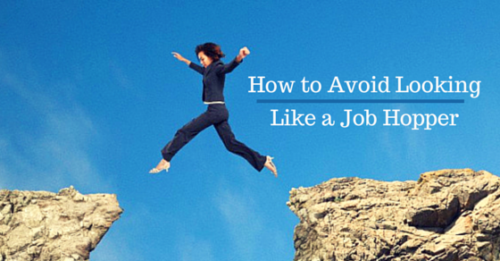 how to avoid looking like a job hopper - 13 best tips