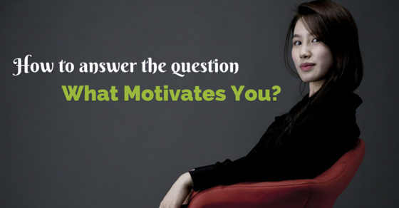 Perfect Interview Question What Motivates You To Do A Good Job . Interview Question  What Motivates You ...