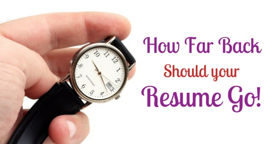 how far back should your resume go on work history