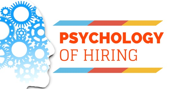 Psychology of hiring and recruiting 101