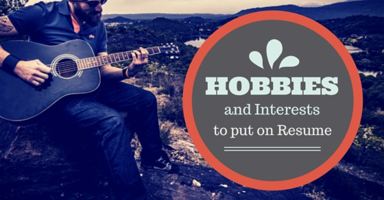 some good hobbies and interests to put on a resume