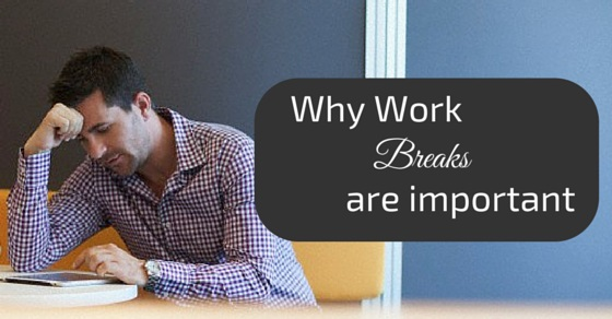 importance of work breaks