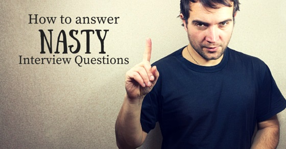 nasty interview questions