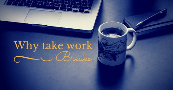 why take work breaks