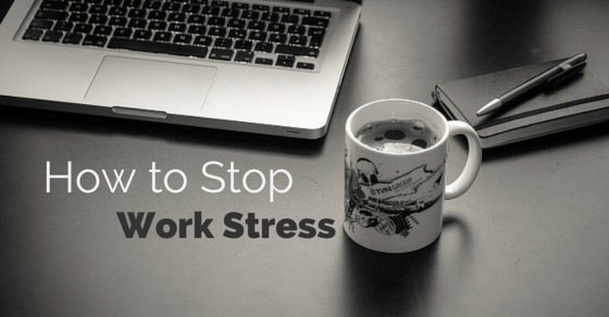 How stop work stress