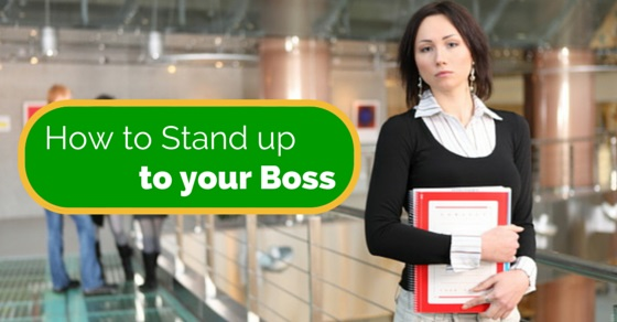 stand up to your boss