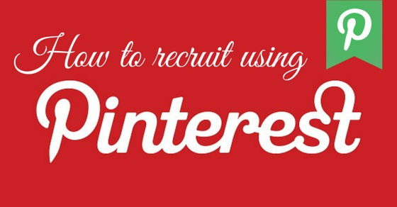 How to Recruit using Pinterest
