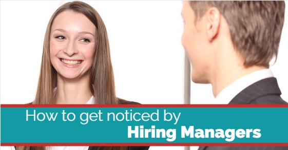 How to get noticed by Hiring Managers