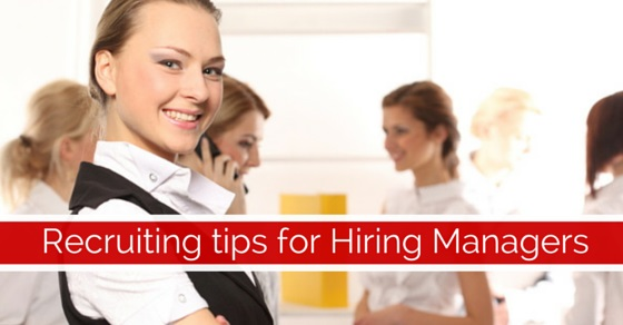 Recruiting tips for Hiring Managers