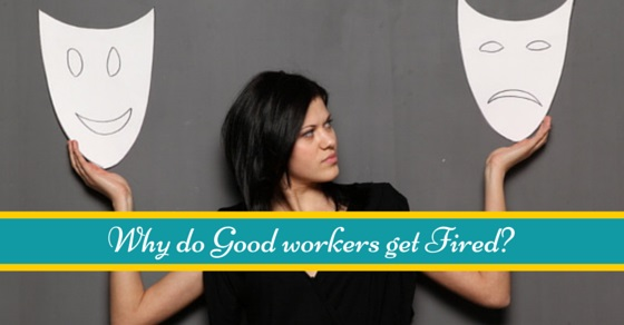 Why Good workers get Fired