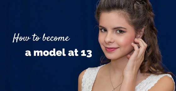 become a model at 13