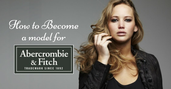 how to become abercrombie model