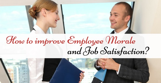 improve employee morale and job satisfaction