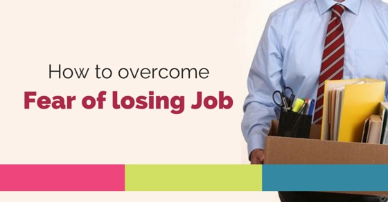 overcome fear of losing job