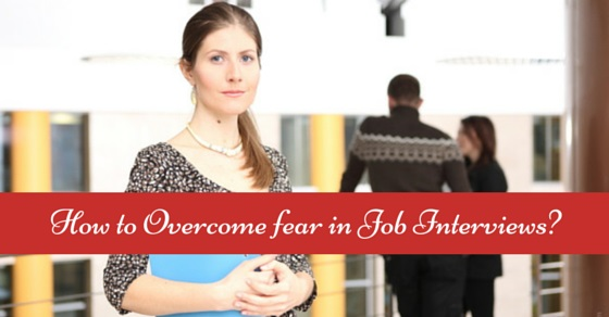 overcoming fear in job interviews