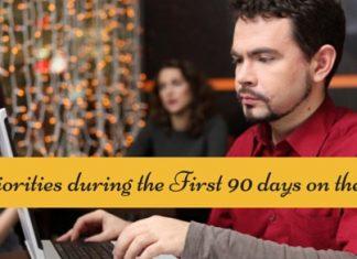 priorities during 90 days on job