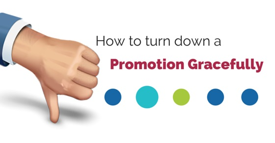 turn down promotion gracefully