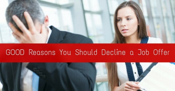 Good Reasons You Should Decline a Job Offer