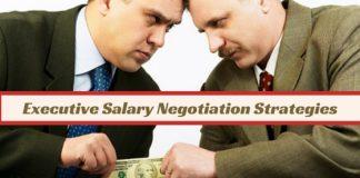 Executive Salary Negotiation Strategies