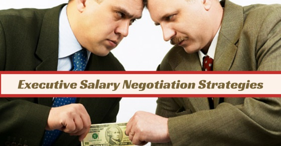 Executive Salary Negotiation Strategies