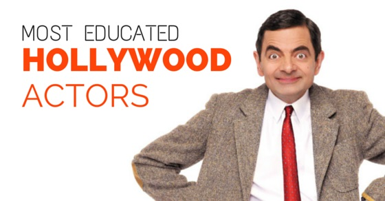 Most Educated Hollywood Actors