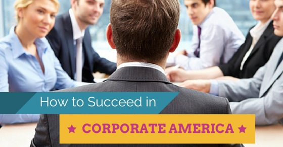 how succeed in corporate america
