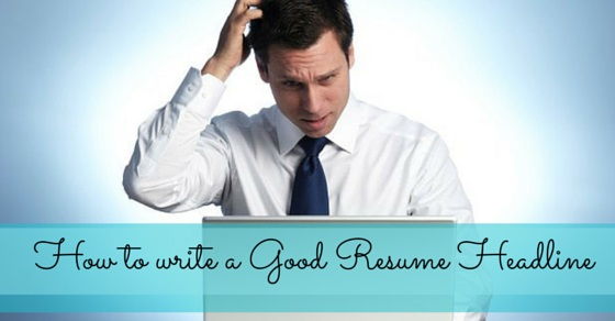 how write good resume headline