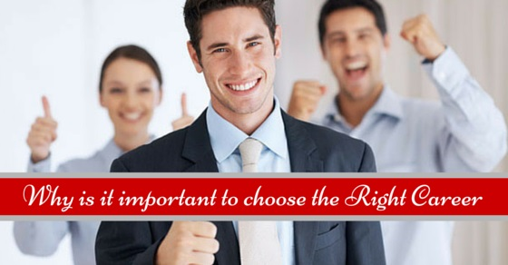 importance of choosing right career