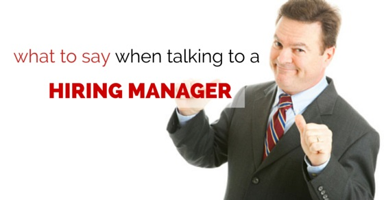 What to say when talking to a Hiring Manager: 11 Top Replies ...