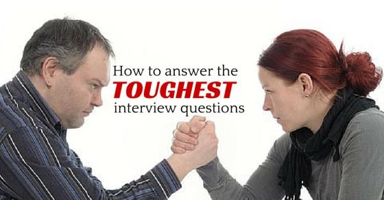 toughest job interview questions