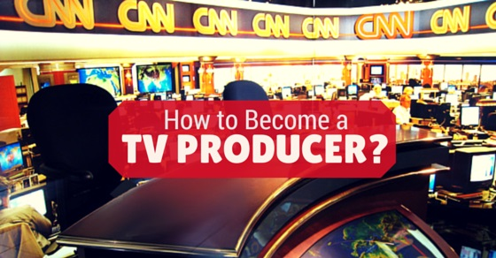 How become tv producer