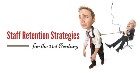 Staff retention strategies 21st century