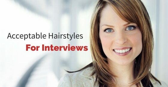 acceptable hairstyles for interviews