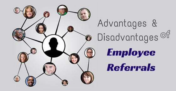 advantages disadvantages Employee Referrals