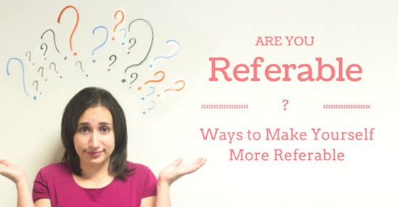 are you referable