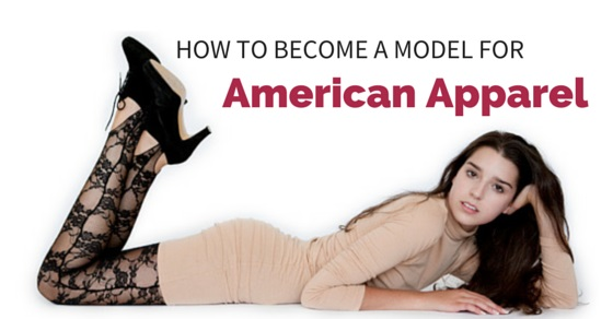 How to become a model for american apparel 13 top tips wisestep become american apparel model how ccuart Image collections